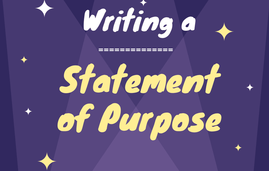 How to write a Statement of Purpose: Templates, Samples and Guide