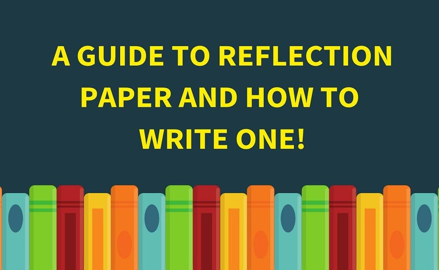 How To Write A Reflection Paper: Step By Step Guide