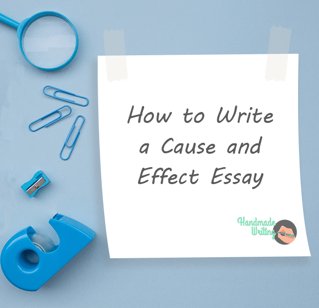 How to write a Cause and Effect Essay: Steps and Outline