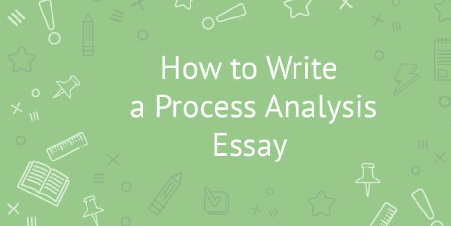 How to write a process Analysis Essay: Steps and sample Topics