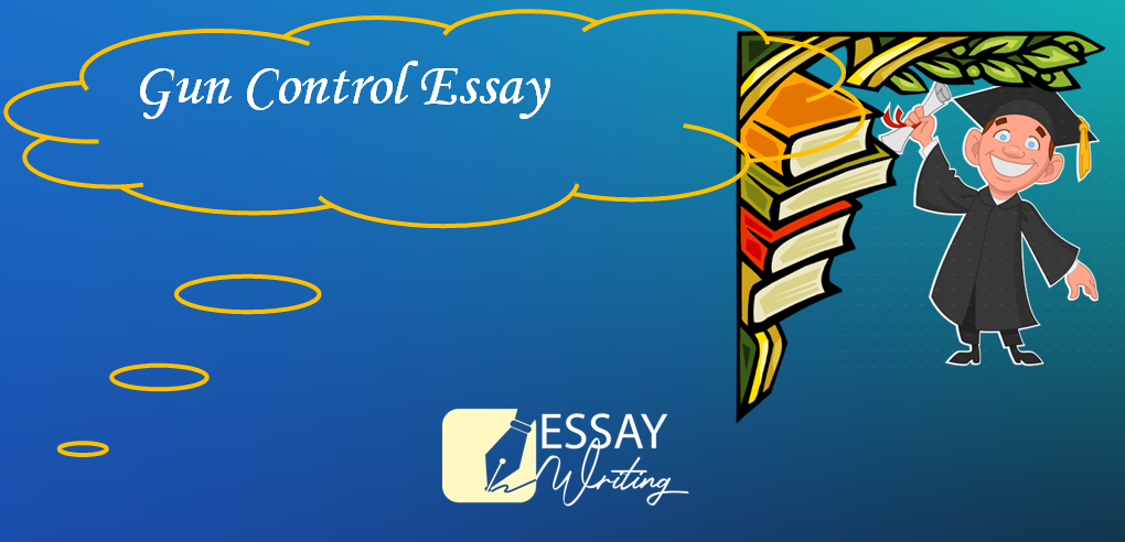 How To Write An Outstanding Gun Control Essay: Topics and Samples